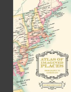 [Atlas Of Imagined Places: From Lilliput To Gotham City (Hardcover) (Product Image)]