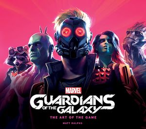 [Marvel's Guardians Of The Galaxy: The Art Of The Game (Hardcover) (Product Image)]