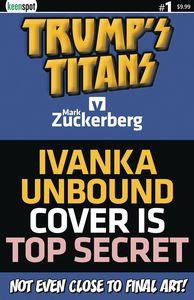 [Trumps Titans Vs Mark Zuckerberg #1 (Cover B Ivanka Unbound) (Product Image)]