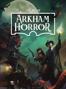 [The Art Of Arkham Horror (Hardcover) (Product Image)]
