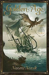 [Temeraire: Golden Age & Other Stories (Hardcover) (Product Image)]