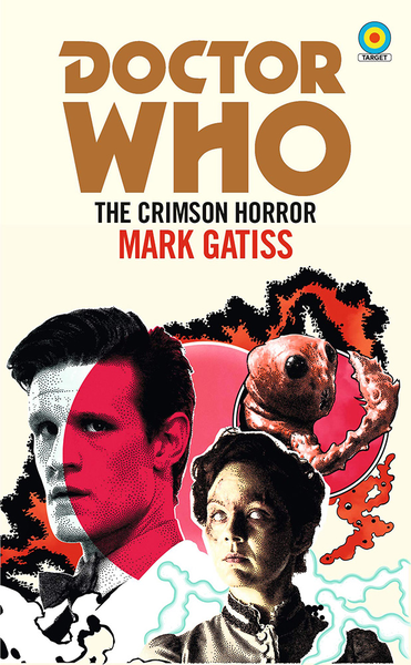 [The cover for Doctor Who: Crimson Horror (Target Collection) (Signed Bookplate Edition)]