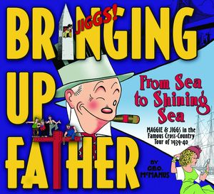[Bringing Up Father: Volume 1: From Sea To Shining Sea (Hardcover) (Product Image)]