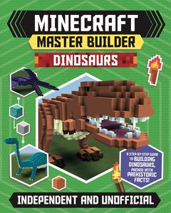 [Minecraft Master Builder: Dinosaurs: Create Fearsome Dinosaurs In Minecraft! (Product Image)]