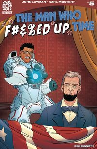 [The cover for Man Who Effed Up Time #5]