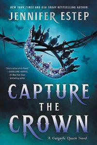 [Gargoyle Queen: Book 1: Capture The Crown (Product Image)]